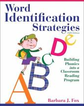 Word Identification Strategies: Building Phonics Into a Classroom Reading Program 11655363