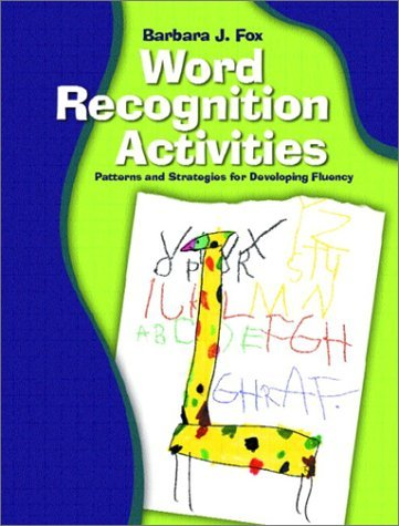 Word Recognition Activities: Patterns and Strategies for Developing Fluency 9780130304513