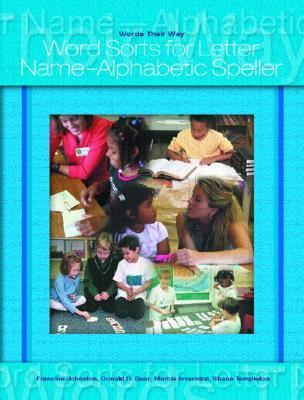 Words Their Way: Word Sorts for Letter Name Alphabetic Spellers 9780131838130