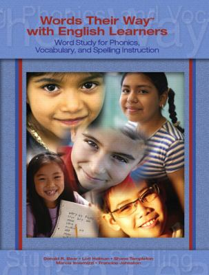 Words Their Way with English Learners: Word Study for Phonics, Vocabulary, and Spelling Instruction 9780131915671