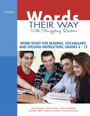 Words Their Way with Struggling Readers : Word Study for Reading, Vocabulary, and Spelling Instruction, Grades 4 - 12