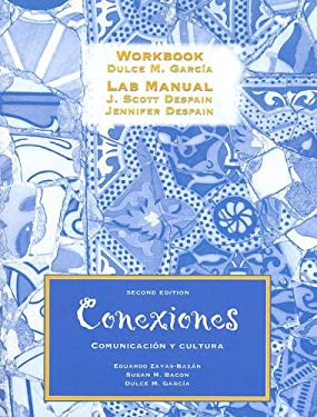 Workbook And Lab Manual For Conexiones: Communicacion y Cultura 9780130935021