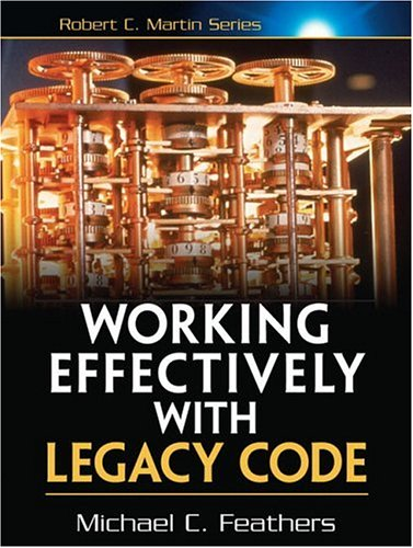 Working Effectively with Legacy Code 9780131177055