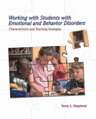 Working with Students with Emotional and Behavior Disorders: Characteristics and Teaching Strategies 9780132298599