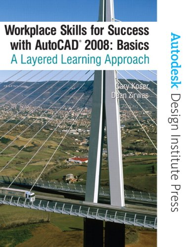 Workplace Skills for Success AutoCAD 2008: Basics: A Layered Learning Approach [With CDROM] 9780136127017