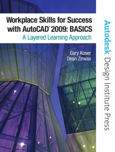 Workplace Skills for Success with AutoCAD 2009: Basics: A Layered Learning Approach [With CDROM] 9780135007952