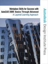 Workplace Skills for Success with AutoCAD 2009: Basics Through Advanced: A Layered Learning Approach [With CDROM] 363345