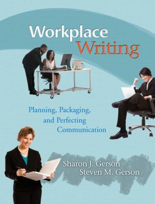 Workplace Writing: Planning, Packaging, and Perfecting Communication 9780131599697