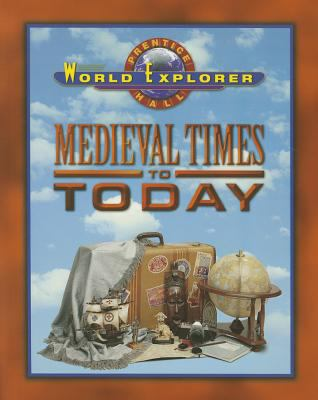 World Explorer: Medieval Times 3rd Edition Student Edition 2003c 9780130629951
