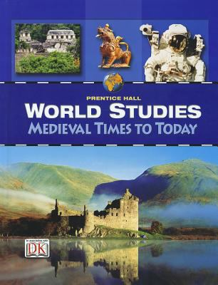 World Studies Medieval Times to Today Student Edition 2008c 9780132516594