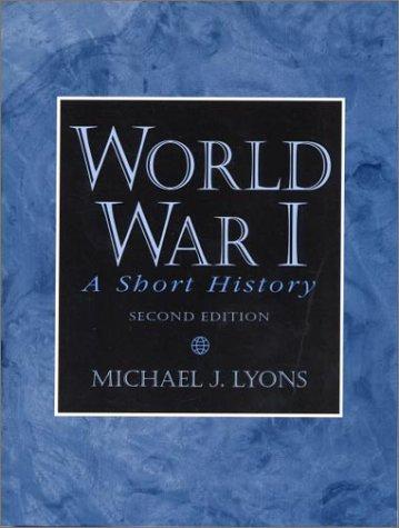 World War I: A Short History 9780130205513