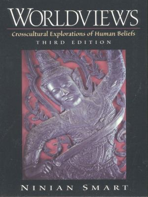 Worldviews: Crosscultural Explorations of Human Beliefs 9780130209801