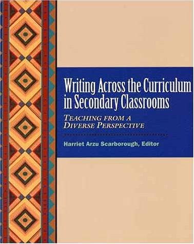 Writing Across the Curriculum in Secondary Classrooms: Teaching from a Diverse Perspective 9780130224897