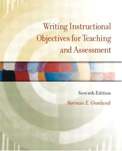 Writing Instructional Objectives for Teaching and Assessment 9780131117372