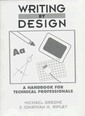 Writing by Design: A Handbook for Technical Professionals 9780139693465