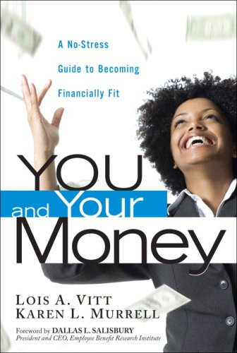 You and Your Money: A No-Stress Guide to Becoming Financially Fit 9780131003101
