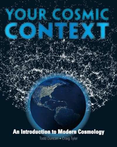 Your Cosmic Context: An Introduction to Modern Cosmology 9780132400107