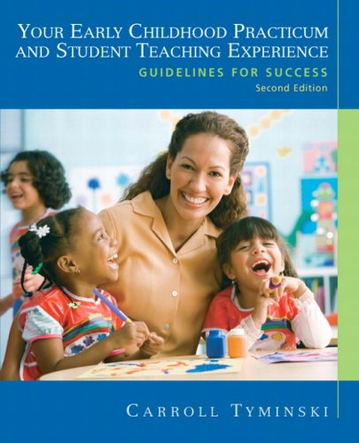 Your Early Childhood Practicum and Student Teaching Experience: Guidelines for Success 9780137152902