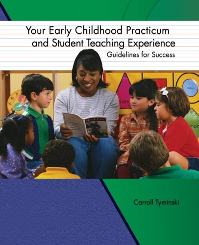Your Early Childhood Practicum and Student Teaching Experience: Guidelines for Success 9780130488176