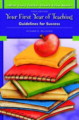 Your First Year of Teaching: Guidelines for Success 9780137149438