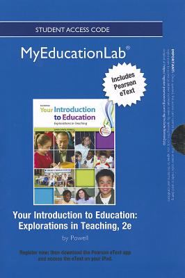 Your Introduction to Education: Explorations in Teaching 9780133041347