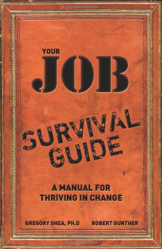 Your Job Survival Guide: A Manual for Thriving in Change 9780137127023