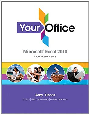 Your Office: Microsoft Excel 2010 Comprehensive [With CDROM] 9780132610445