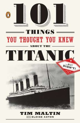 101 Things You Thought You Knew about the Titanic... But Didn't! 9780143119098