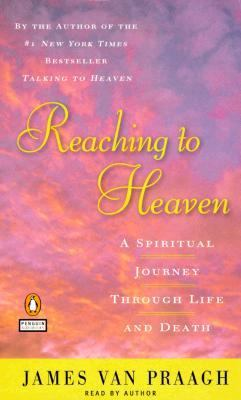 Reaching to Heaven: A Spiritual Journey Through Life and Death 9780140869071