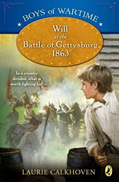 Will at the Battle of Gettysburg 1863 9780142419878