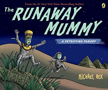 Runaway Mummy : A Petrifying Parody