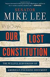 Our Lost Constitution: The Willful Subversion of America's Founding Document 23573133