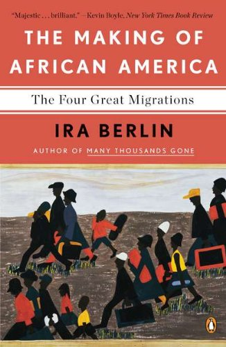 The Making of African America: The Four Great Migrations 9780143118794