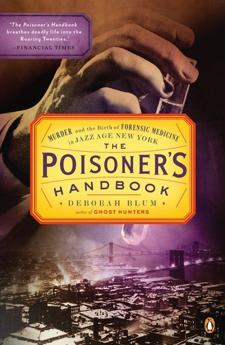 The Poisoner's Handbook: Murder and the Birth of Forensic Medicine in Jazz Age New York 9780143118824