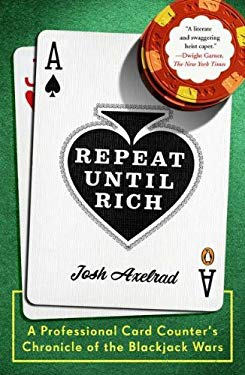 Repeat Until Rich: A Professional Card Counter's Chronicle of the Blackjack Wars 9780143118855