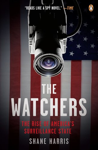 The Watchers: The Rise of America's Surveillance State 9780143118909