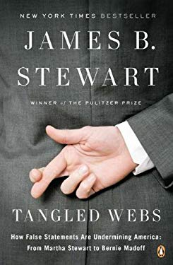 Tangled Webs: How False Statements Are Undermining America: From Martha Stewart to Bernie Madoff 9780143120575