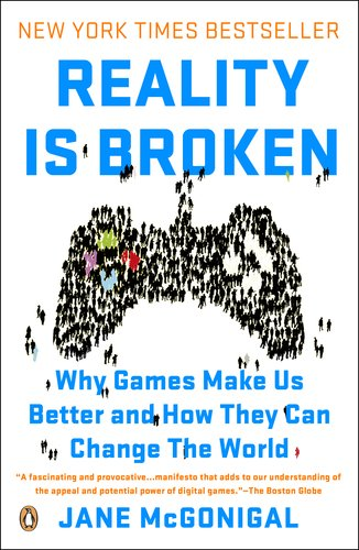 Reality Is Broken: Why Games Make Us Better and How They Can Change the World 9780143120612