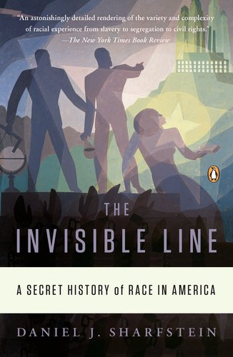 The Invisible Line: A Secret History of Race in America 9780143120636