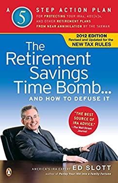 The Retirement Savings Time Bomb . . . and How to Defuse It: A Five-Step Action Plan for Protecting Your IRAs, 401(k)s, and Other Retirement Plans fro 9780143120797