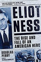 Eliot Ness: The Rise and Fall of an American Hero 22662815