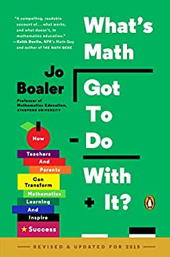 What's Math Got to Do with It? : How Teachers and Parents Can Transform Mathematics Learning and Inspire Success