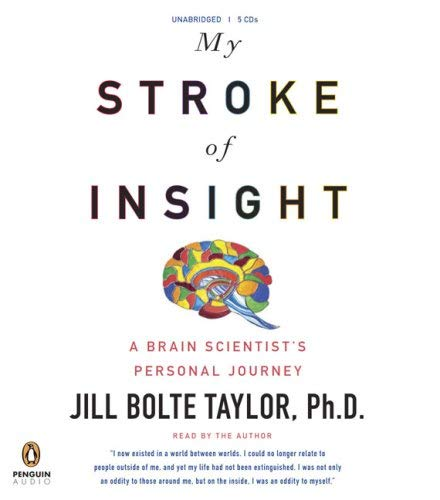 My Stroke of Insight: A Brain Scientist's Personal Journey 9780143144007