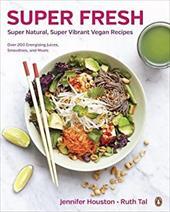 Super Fresh: Super Natural, Super Vibrant Vegan Recipes 22978486