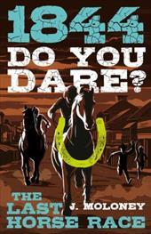 1844: Last Horse Race (Do You Dare?)