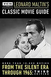 Turner Classic Movies Presents Leonard Maltin's Classic Movie Guide: From the Silent Era Through 1965: Third Edition 23617164