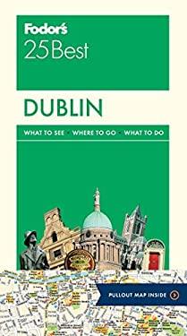 Fodor's Dublin 25 Best (Full-color Travel Guide)