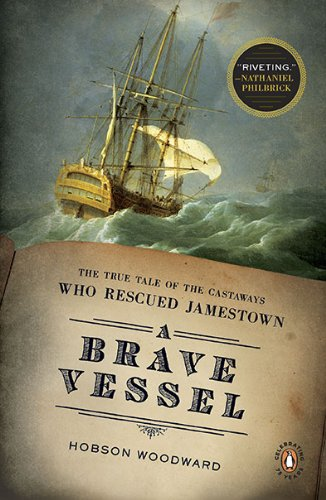 A Brave Vessel: The True Tale of the Castaways Who Rescued Jamestown 9780143117520