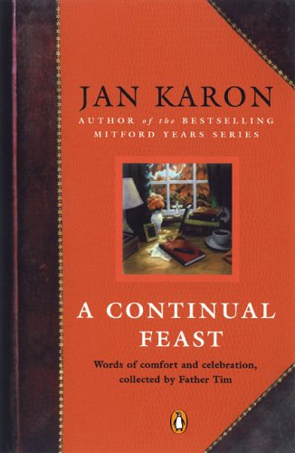 A Continual Feast: Words of Comfort and Celebration, Collected by Father Tim 9780143036562