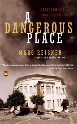 Dangerous Place : California's Unsettling Fate